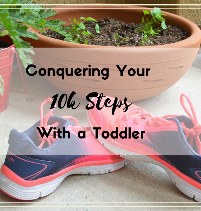 Life with a toddler can be difficult, but that doesn't mean your health has to be put on the back burner. Here are some easy tips on getting your 10k steps for the day!